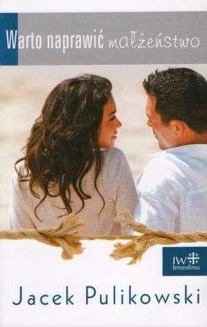Okładka książki Warto naprawić małżeństwo
