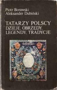 Okładka książki Tatarzy polscy. Dzieje, obrzędy, legendy, tradycje