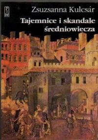 Okładka książki Tajemnice i skandale średniowiecza