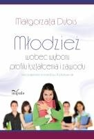 Okładka książki Młodzież wobec wyboru profilu kształcenia i zawodu