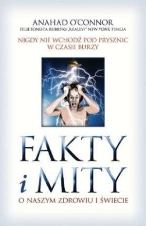 Okładka książki Fakty i mity o naszym zdrowiu i świecie