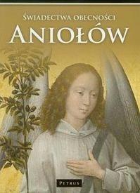 Okładka książki Świadectwa obecności Aniołów w naszym życiu