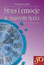 Okładka książki Stres i emocje w naszym życiu
