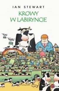 Okładka książki Krowy w labiryncie i inne eksploracje matematyczne