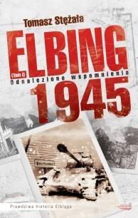 Okładka książki Elbing 1945. Odnalezione wspomnienia
