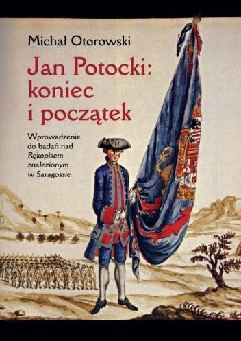 Okładka książki Jan Potocki- koniec i początek: Wprowadzenie do badań nad