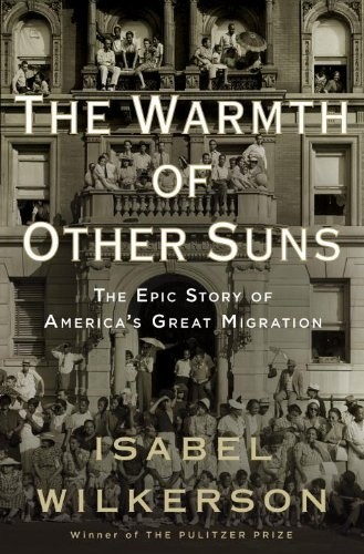 Okładka książki The Warmth of Other Suns. The Epic Story of America's Great Migration