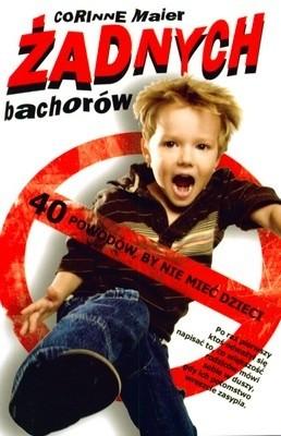 Okładka książki Żadnych bachorów 40 powodów by nie mieć dzieci