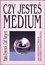 Okładka książki Czy jesteś medium ?