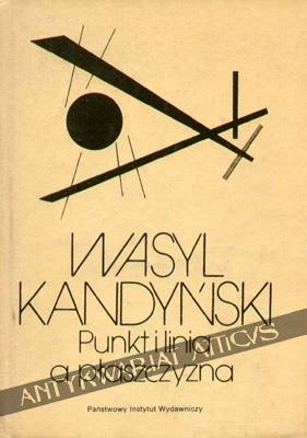 Okładka książki Punkt i linia a płaszczyzna. Przyczynek do analizy elementów malarskich