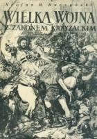 Wielka Wojna z Zakonem Krzyżackim w latach 1409-1411