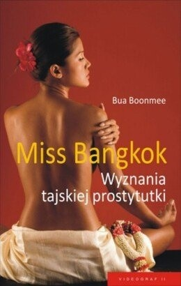Okładka książki Miss Bangkok. Wyznania tajskiej prostytutki