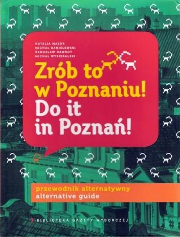 Okładka książki Zrób to w Poznaniu! Do it in Poznań!