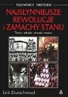 Najsłynniejsze rewolucje i zamachy stanu. Terror, zdrada, chwała i śmierć
