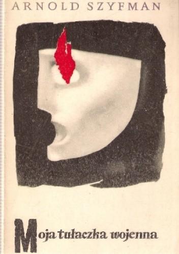 Okładka książki Moja tułaczka wojenna