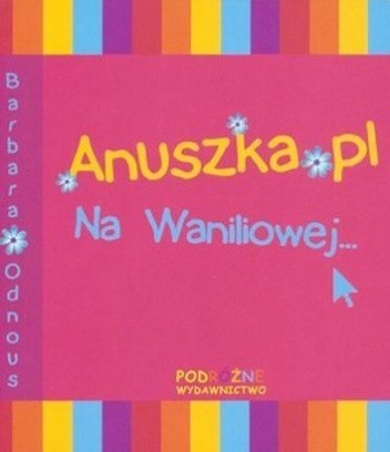 Okładka książki Anuszka.pl. Na Waniliowej