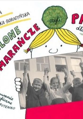Okładka książki Zielone pomarańcze, czyli PRL dla dzieci