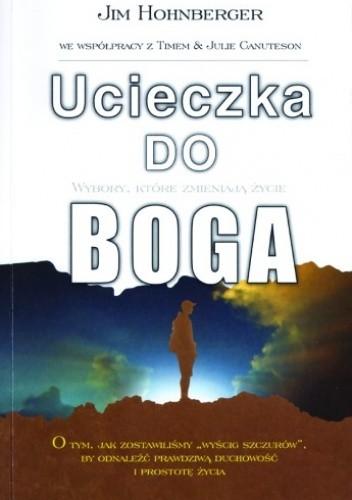 Okładka książki Ucieczka do Boga. Wybory, które zmieniają życie