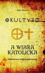 Okładka książki Okultyzm a wiara katolicka