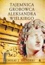 Okładka książki Tajemnica grobowca Aleksandra Wielkiego