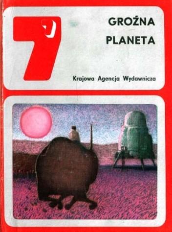 Okładka książki Groźna planeta. Opowiadania fantastycznonaukowe