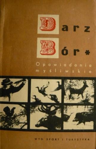 Okładka książki Darz bór - opowiadania myśliwskie