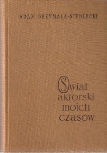Okładka książki Świat aktorski moich czasów