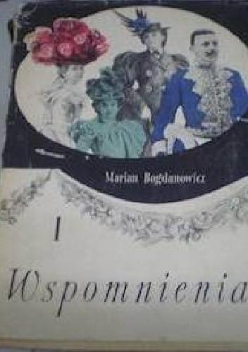 Okładka książki Wspomnienia. Tom 1