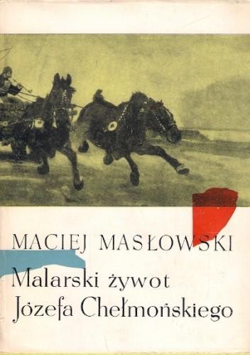 Okładka książki Malarski żywot Józefa Chełmońskiego