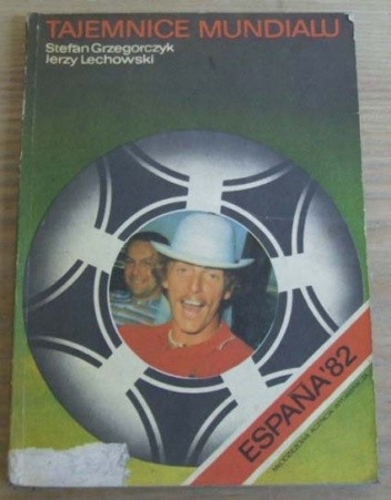 Okładka książki Tajemnice Mundialu Espana '82