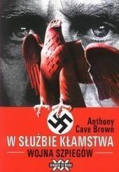 Okładka książki W służbie kłamstwa : wojna szpiegów