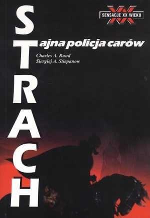 Okładka książki Strach : tajna policja carów