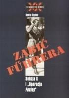 """Okładka książki Zabić Führera. Sekcja X i """"Operacja Foxley"""""""