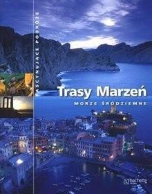Okładka książki Trasy Marzeń. Morze Śródziemne