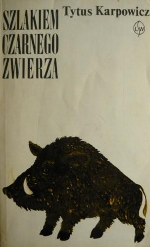 Okładka książki Szlakiem czarnego zwierza - księga puszczy