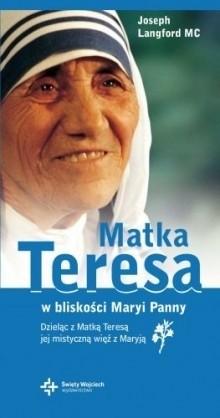 Okładka książki Matka Teresa. W bliskości Maryi Panny