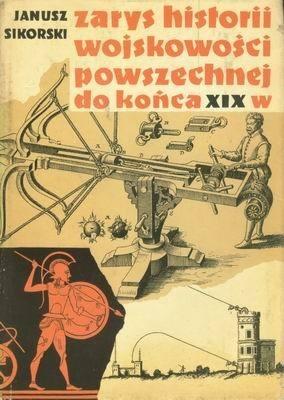 Okładka książki Zarys historii wojskowości powszechnej do końca wieku XIX