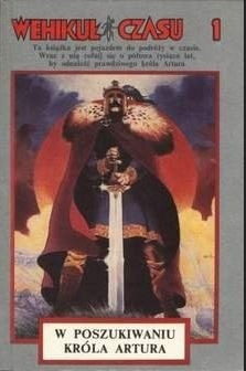 Okładka książki Wehikuł Czasu 1. W poszukiwaniu króla Artura