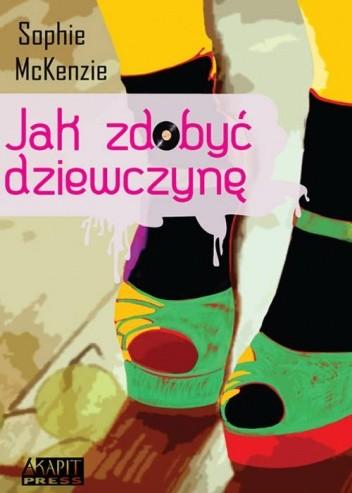 Okładka książki Jak zdobyć dziewczynę
