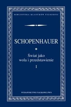 Okładka książki Świat jako wola i przedstawienie, t. 1 - 2