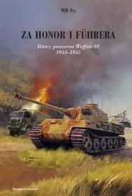 Okładka książki Za honor i fuhrera. Bitwy pancerne Waffen-SS 1943-1945