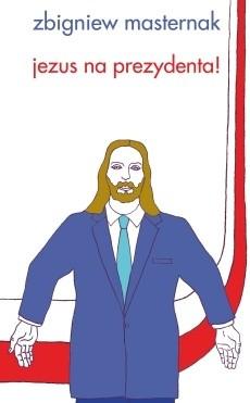 Okładka książki Jezus na prezydenta!