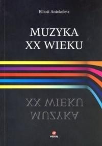 Okładka książki Muzyka XX wieku