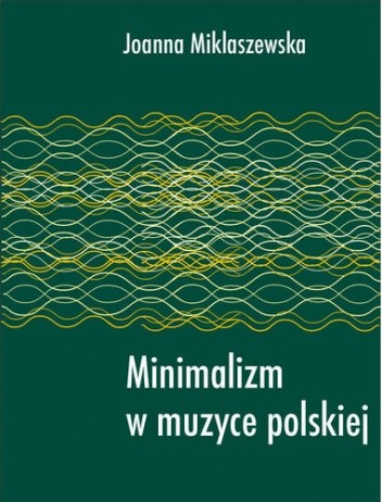 Okładka książki Minimalizm w muzyce polskiej