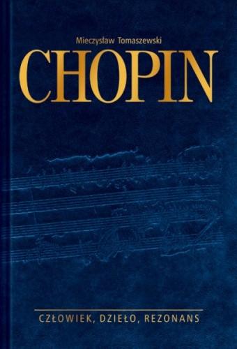 Okładka książki Chopin. Człowiek, dzieło, rezonans