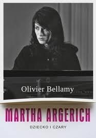 Okładka książki Martha Argerich. Dziecko i czary
