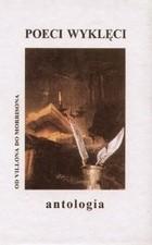 Okładka książki Poeci wyklęci. Antologia poezji światowej, od Villona do Morrisona
