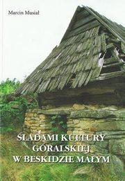 Okładka książki Śladami kultury góralskiej w Beskidzie Małym