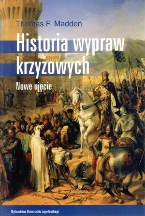 Okładka książki Historia wypraw krzyżowych. Nowe ujęcie.
