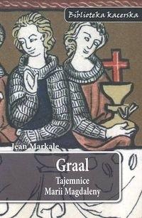 Okładka książki Graal. Tajemnice Marii Magdaleny